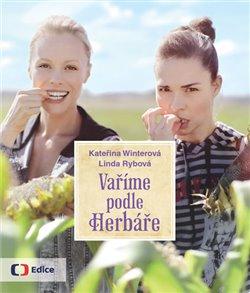 Vaříme podle Herbáře. 200 receptů a rad pro zdraví a inspiraci - Kateřina Winterová