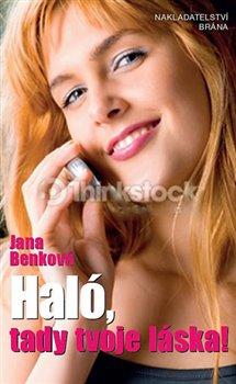 Haló! Tady tvoje láska… - Jana Benková