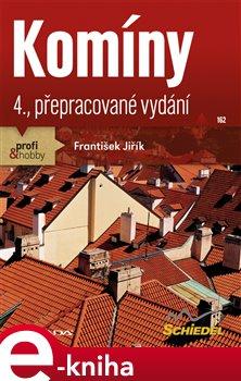 Komíny. 4., přepracované vydání - František Jiřík e-kniha