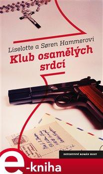 Klub osamělých srdcí - Soren Hammer, Liselotte Hammerová e-kniha