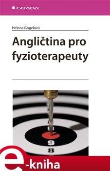 Angličtina pro fyzioterapeuty - Helena Gogelová e-kniha