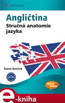Angličtina. Stručná anatomie jazyka - Šimon Daníček e-kniha