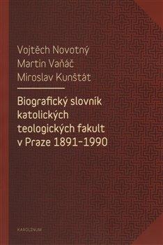 Obálka titulu Biografický slovník katolických teologických fakult v Praze 1891-1990