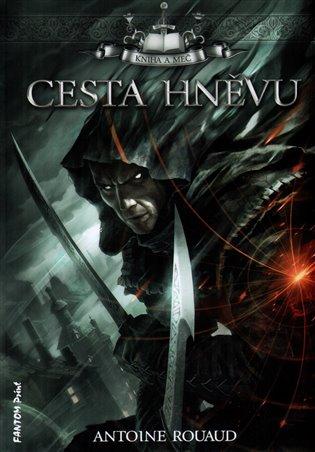 Cesta hněvu:Kniha a meč 1 - Antoine Rouaud | Replicamaglie.com