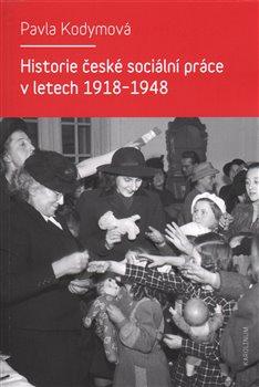 Obálka titulu Historie české sociální práce v letech 1918-1948
