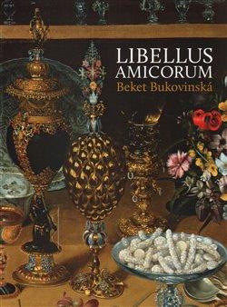 Obálka titulu Libellus Amicorum Beket Bukovinská