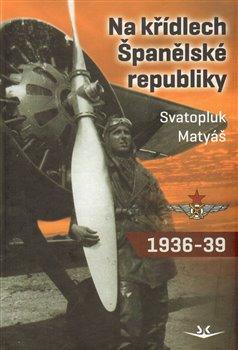 Obálka titulu Na křídlech Španělské republiky 1936-1939