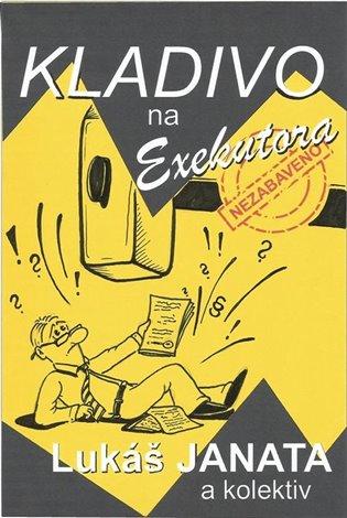 Kladivo na exekutora - Lukáš Janata | Booksquad.ink