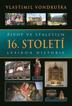 Obálka titulu Život ve staletích – 16. století