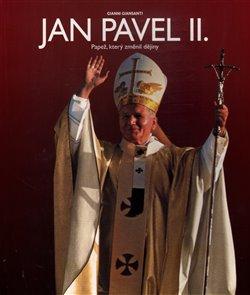 Obálka titulu Jan Pavel II. - Papež, který změnil dějiny