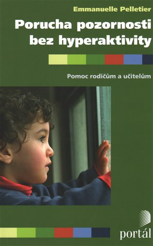 Porucha pozornosti bez hyperaktivity:Pomoc rodičům a učitelům - Emanuelle Pelletier   Replicamaglie.com