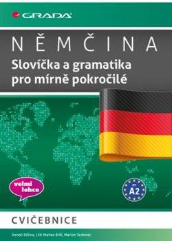 Obálka titulu Němčina - Slovíčka a gramatika pro mírně pokročilé A2