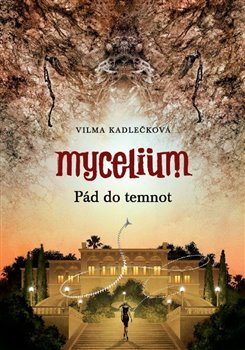 Obálka titulu Mycelium III : Pád do temnot