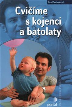 Obálka titulu Cvičíme s kojenci a batolaty
