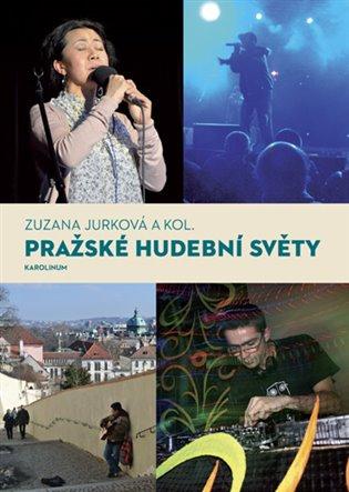 Pražské hudební světy - Zuzana Jurková | Booksquad.ink