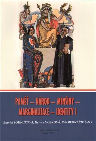 Paměť - Národ - Menšiny - Marginalizace - Identity I - Petr Bednařík (ed.), | Booksquad.ink