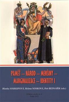 Obálka titulu Paměť - Národ - Menšiny - Marginalizace - Identity I
