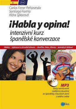 Obálka titulu Habla y opina! Intenzivní kurz španělské konverzace