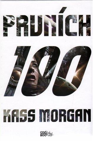 Prvních 100 - Kass Morgan | Booksquad.ink