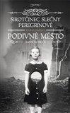 Sirotčinec slečny Peregrinové: Podivné město - obálka