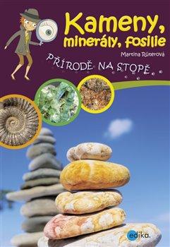 Kameny, minerály, fosilie