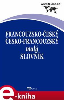 Obálka titulu Francouzsko-český/ česko-francouzský malý slovník