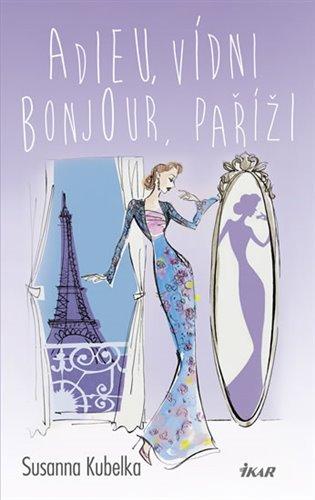 Adieu, Vídni – Bonjour, Paříži - Susanna Kubelka   Booksquad.ink