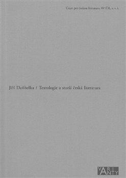Obálka titulu Textologie a starší česká literatura