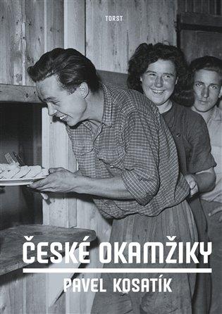 České okamžiky - Pavel Kosatík | Booksquad.ink