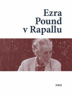 Obálka titulu Ezra Pound v Rapallu