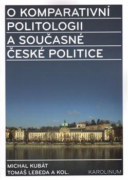 Obálka titulu O komparativní politologii a současné české politice
