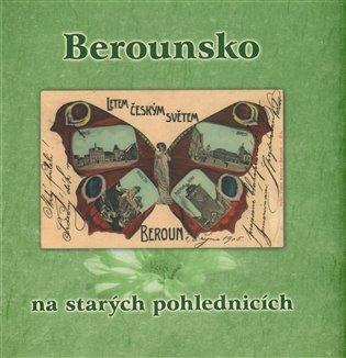 Berounsko na starých pohlednicích - Petr Čapek,   Booksquad.ink