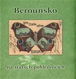 Obálka titulu Berounsko na starých pohlednicích