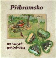 Příbramsko na starých pohlednicích