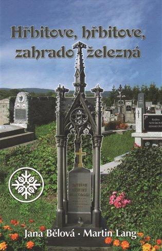 Hřbitove, hřbitove, zahrado železná - Jana Bělová,   Booksquad.ink