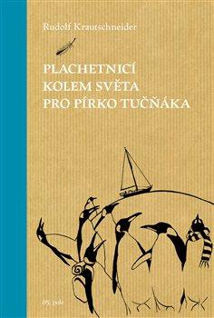 Obálka titulu Plachetnicí kolem světa pro pírko tučňáka