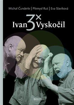 Obálka titulu 3x Ivan Vyskočil