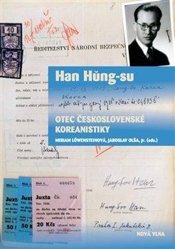 Obálka titulu Han Hung-su - otec československé koreanistiky