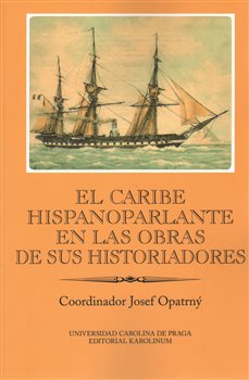 Obálka titulu El Caribe hispanoparlante en las obras de sus historiadores