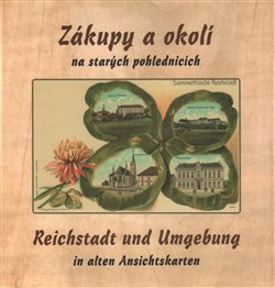 Obálka titulu Zákupy a okolí na starých pohlednicích