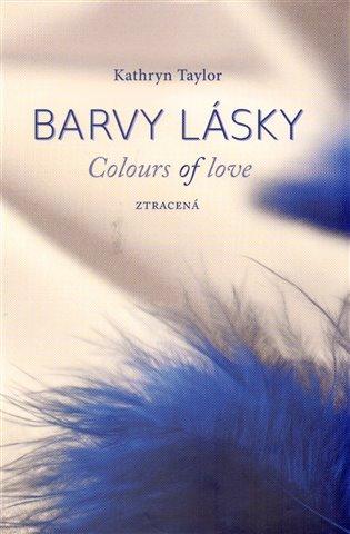 Barvy lásky / Colours of love 3 - Ztracená - Kathryn Taylor   Booksquad.ink