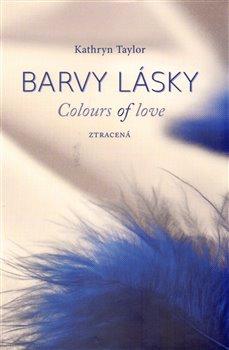 Obálka titulu Barvy lásky / Colours of love 3 - Ztracená