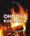 Obálka knihy Ohňová kuchařka
