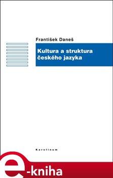 Obálka titulu Kultura a struktura českého jazyka