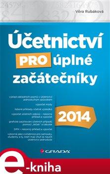 Obálka titulu Účetnictví pro úplné začátečníky 2014