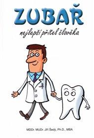 Zubař- nejlepší přítel člověka