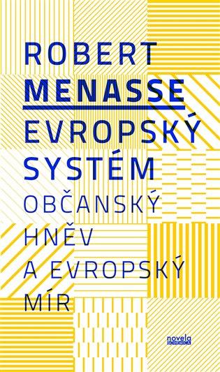 Evropský systém:Občanský hněv a evropský mír - Robert Menasse | Booksquad.ink