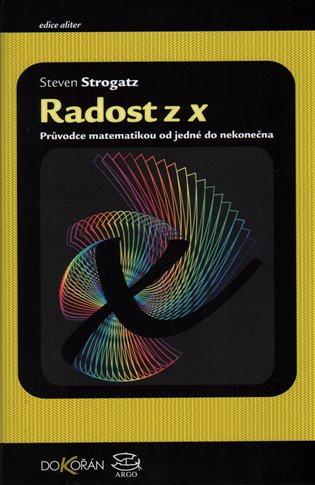 Radost z x - Průvodce matematikou od jedné do nekonečna