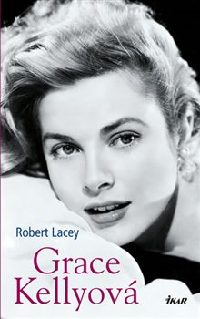 Grace Kellyová - Robert Lacey