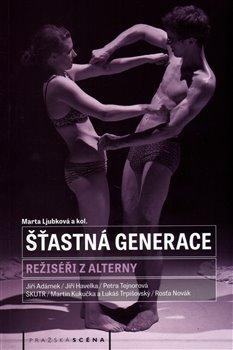 Šťastná generace. Režiséři z alterny - Marta Ljubková